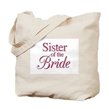 Sister of the Bride (wine) Tote Bag
