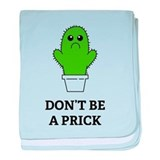 Don't be a Prick baby blanket