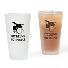 Hit Drums Not People Drinking Glass