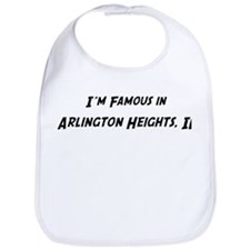 Famous in Arlington Heights Bib