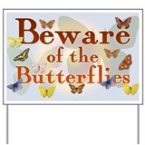Beware of the Butterflies Yard Sign