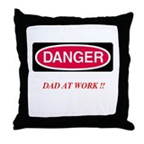 DANGER-Dad at Work Throw Pillow