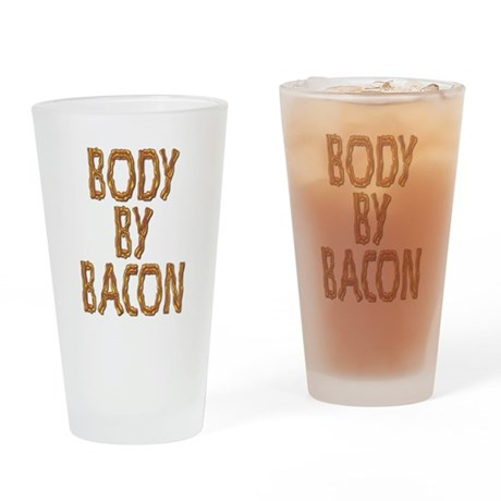 Body By Bacon Drinking Glass