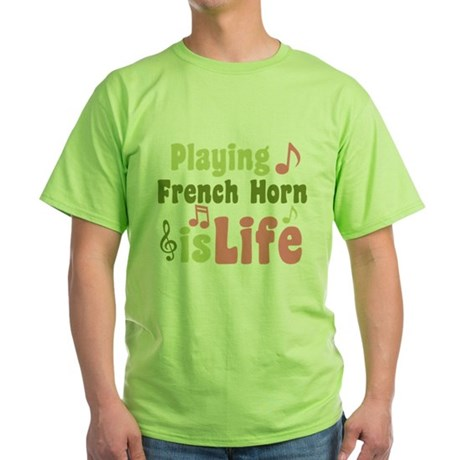 French Horn is Life Green T-Shirt