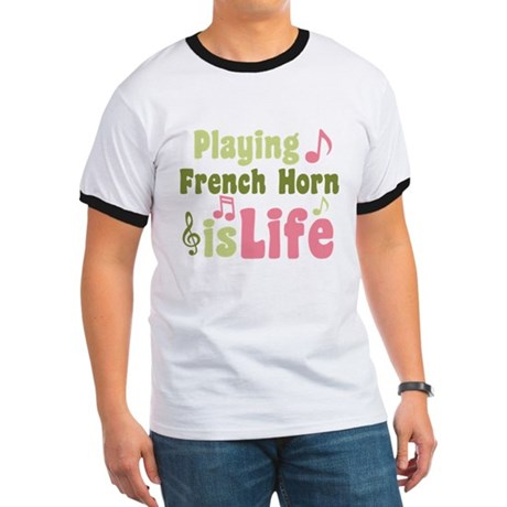 French Horn is Life Ringer T