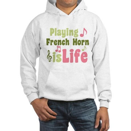 French Horn is Life Hooded Sweatshirt