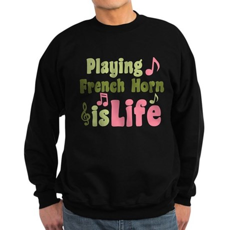 French Horn is Life Sweatshirt (dark)