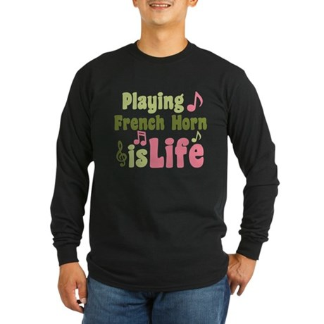 French Horn is Life Long Sleeve Dark T-Shirt