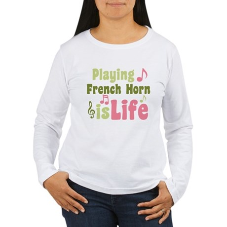 French Horn is Life Women's Long Sleeve T-Shirt