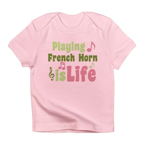 French Horn is Life Infant T-Shirt