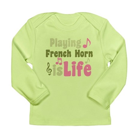 French Horn is Life Long Sleeve Infant T-Shirt
