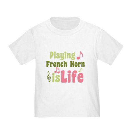 French Horn is Life Toddler T-Shirt
