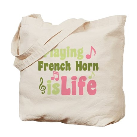 French Horn is Life Tote Bag