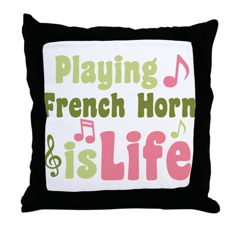 French Horn is Life Throw Pillow