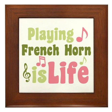 French Horn is Life Framed Tile