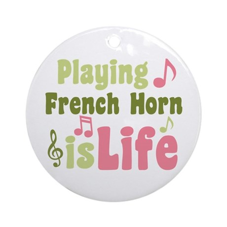 French Horn is Life Ornament (Round)