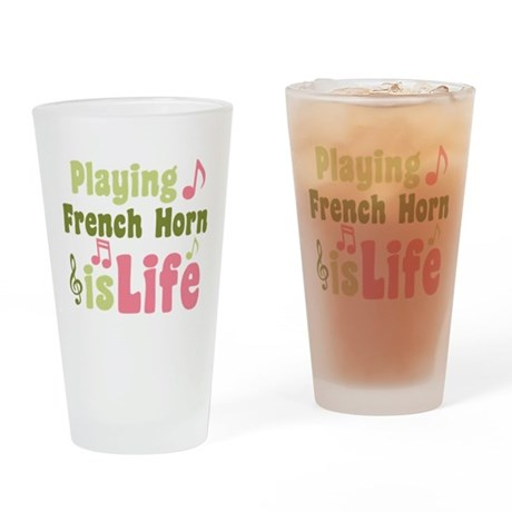 French Horn is Life Drinking Glass