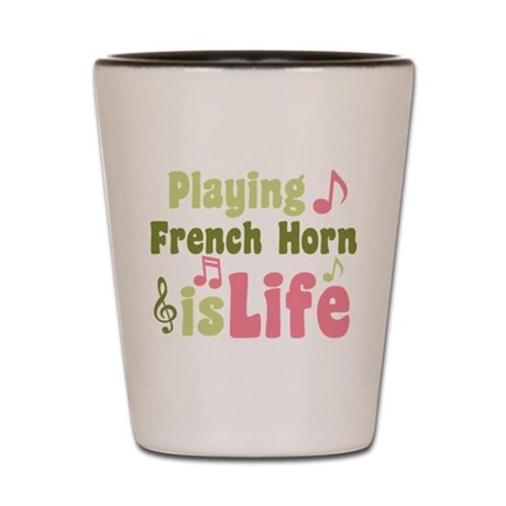 French Horn is Life Shot Glass
