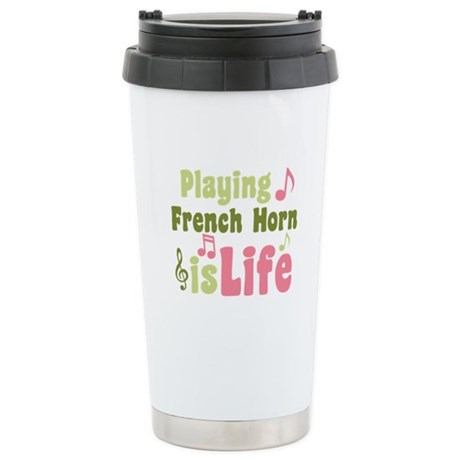 French Horn is Life Ceramic Travel Mug