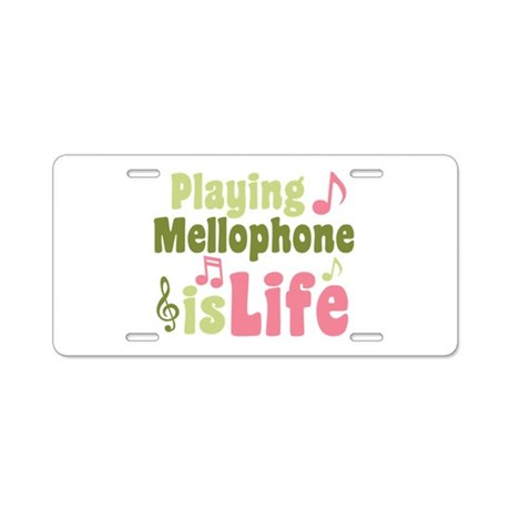 Mellophone is Life Aluminum License Plate