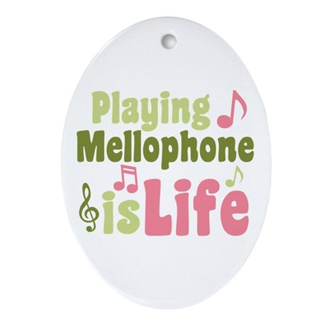 Mellophone is Life Ornament (Oval)