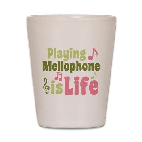 Mellophone is Life Shot Glass