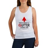 What A Quitter Looks Like Women's Tank Top