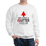 What A Quitter Looks Like Sweatshirt