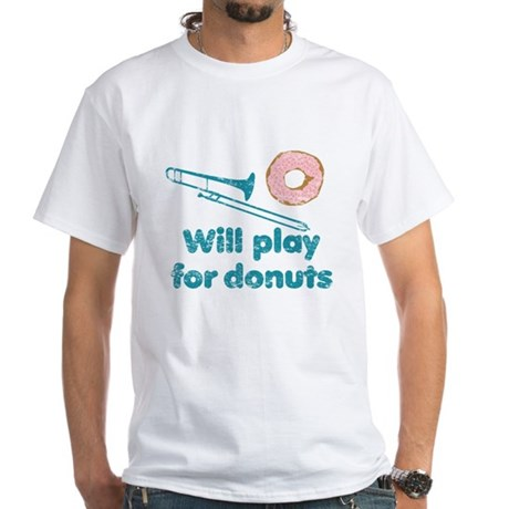 Will Play Trombone for Donuts White T-Shirt