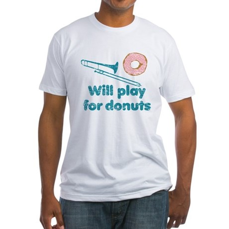 Will Play Trombone for Donuts Fitted T-Shirt