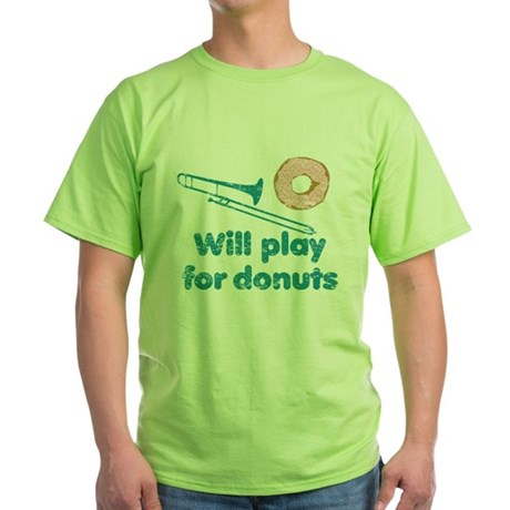 Will Play Trombone for Donuts Green T-Shirt