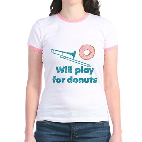 Will Play Trombone for Donuts Jr. Ringer T-Shirt