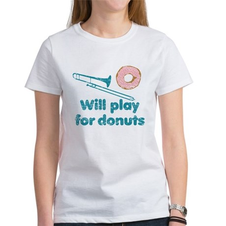 Will Play Trombone for Donuts Women's T-Shirt