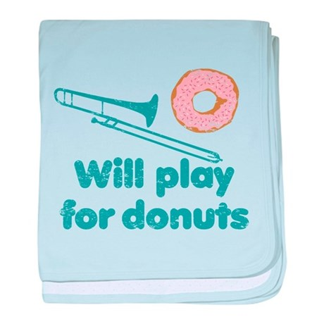 Will Play Trombone for Donuts baby blanket