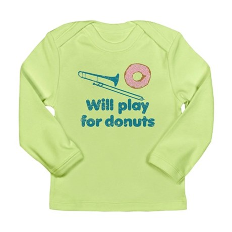 Will Play Trombone for Donuts Long Sleeve Infant T