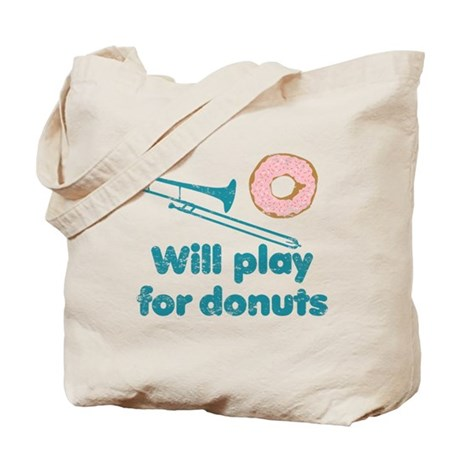 Will Play Trombone for Donuts Tote Bag