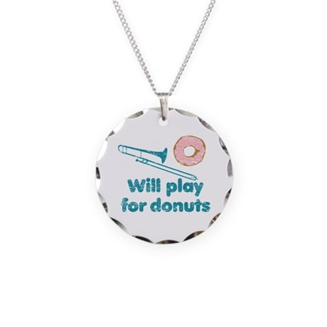 Will Play Trombone for Donuts Necklace Circle Char