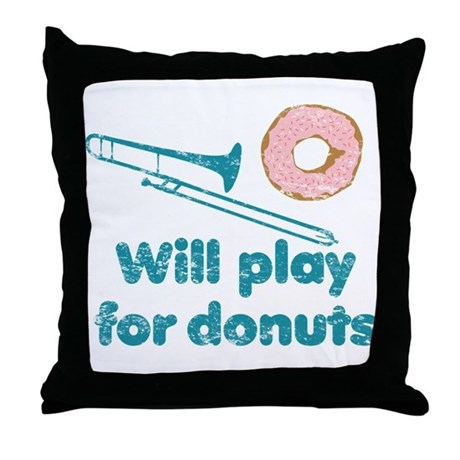 Will Play Trombone for Donuts Throw Pillow