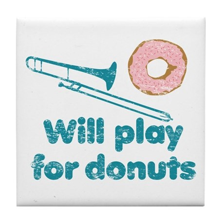 Will Play Trombone for Donuts Tile Coaster