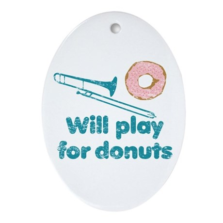 Will Play Trombone for Donuts Ornament (Oval)
