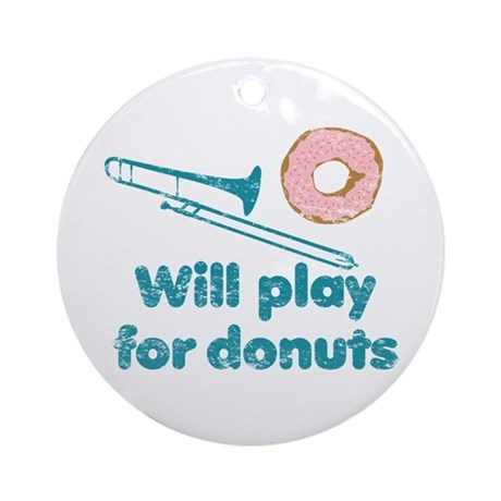Will Play Trombone for Donuts Ornament (Round)