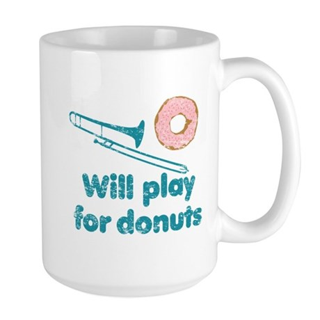 Will Play Trombone for Donuts Large Mug