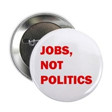 "JOBS, NOT POLITICS 2.25"" Button (100 pack)"