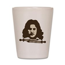 Inigo Montoya Knows Something Shot Glass