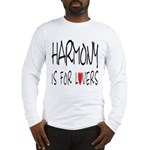 Harmony Is For Lovers Long Sleeve T-Shirt