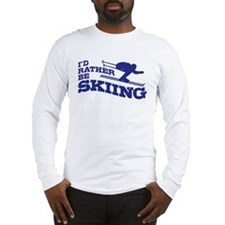 I'd Rather Be Skiing Long Sleeve T-Shirt