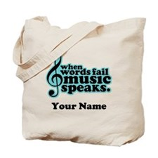 Words Fail Music Speaks Custom Tote Bag