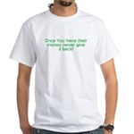 ONCE YOU HAVE THEIR MONEY RULE T-Shirt
