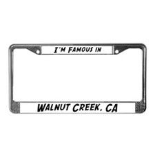 Famous in Walnut Creek License Plate Frame
