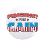 "Pedicurist for Cain 3.5"" Button"